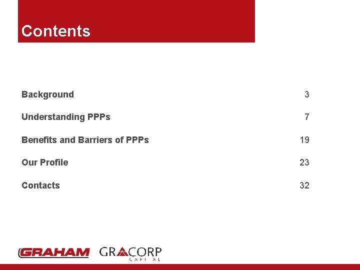 Contents Background 3 Understanding PPPs 7 Benefits and Barriers of PPPs 19 Our Profile