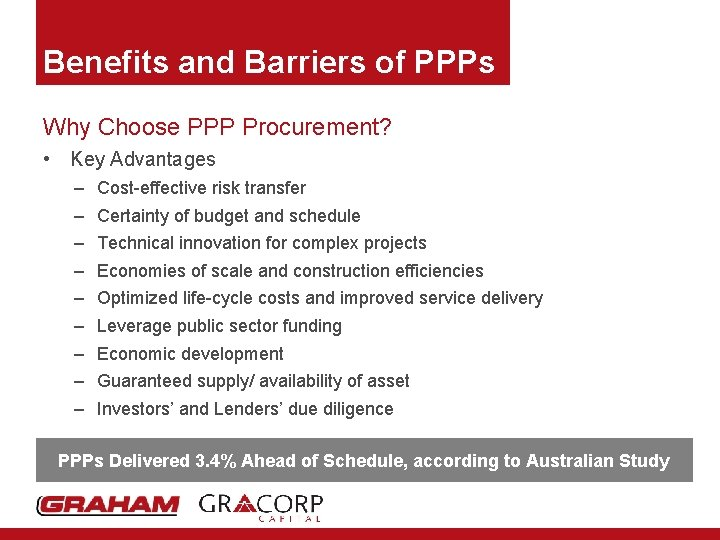 Benefits and Barriers of PPPs Why Choose PPP Procurement? • Key Advantages – –