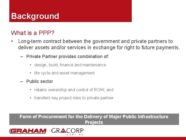 Background What is a PPP? • Long-term contract between the government and private partners