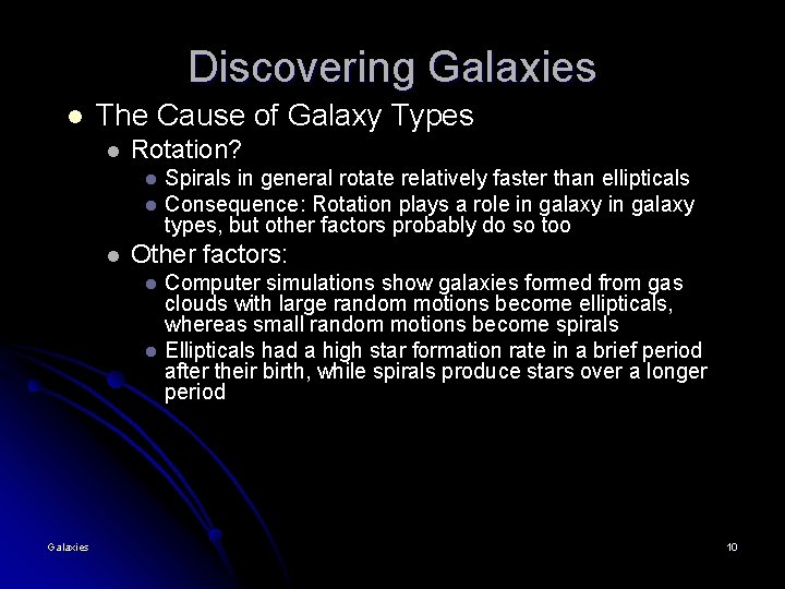 Discovering Galaxies l The Cause of Galaxy Types l Rotation? l l l Other