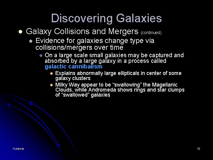 Discovering Galaxies l Galaxy Collisions and Mergers (continued) l Evidence for galaxies change type