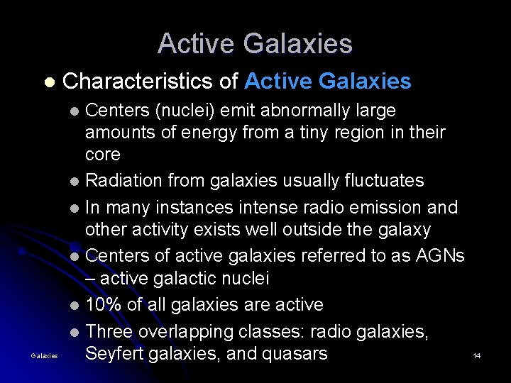 Active Galaxies l Characteristics of Active Galaxies Centers (nuclei) emit abnormally large amounts of