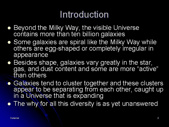 Introduction l l l Beyond the Milky Way, the visible Universe contains more than