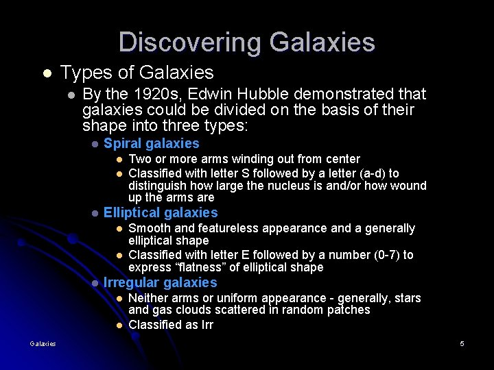 Discovering Galaxies l Types of Galaxies l By the 1920 s, Edwin Hubble demonstrated