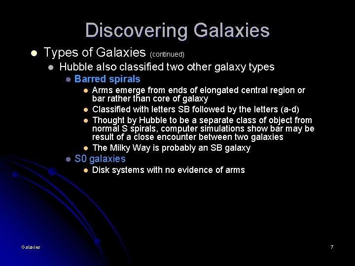 Discovering Galaxies l Types of Galaxies l Hubble also classified two other galaxy types