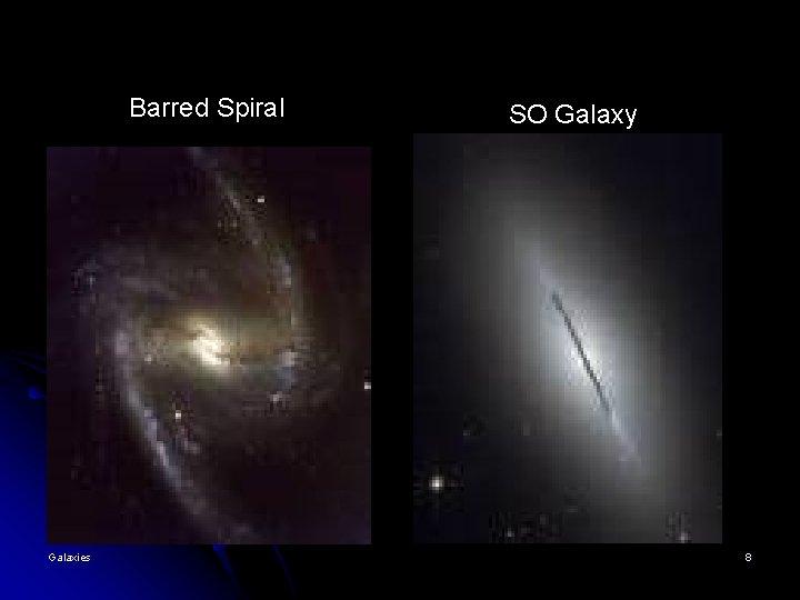 Barred Spiral Galaxies SO Galaxy 8