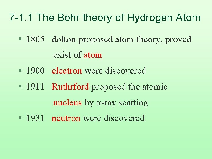 7 -1. 1 The Bohr theory of Hydrogen Atom § 1805 dolton proposed atom