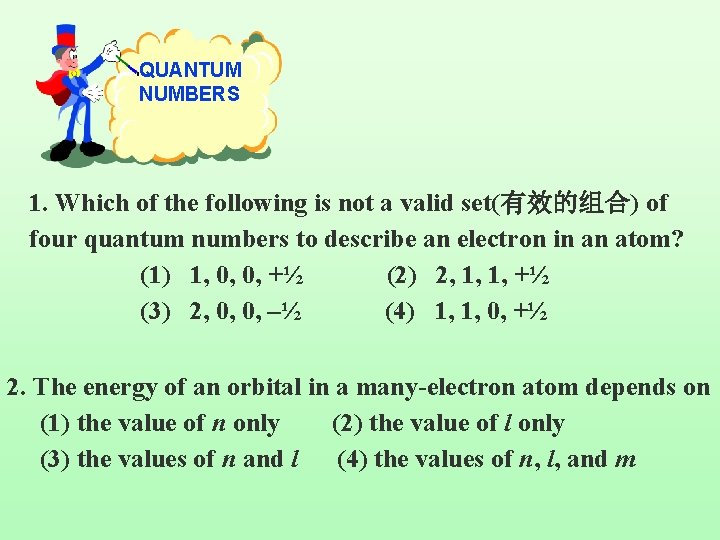 QUANTUM NUMBERS 1. Which of the following is not a valid set(有效的组合) of four