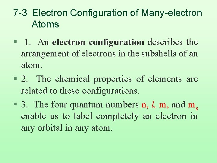 7 -3 Electron Configuration of Many-electron Atoms § 1. An electron configuration describes the