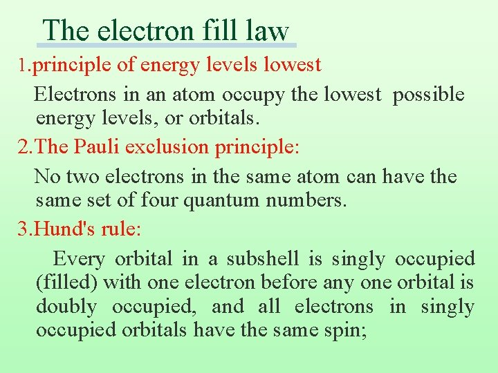 The electron fill law 1. principle of energy levels lowest Electrons in an atom