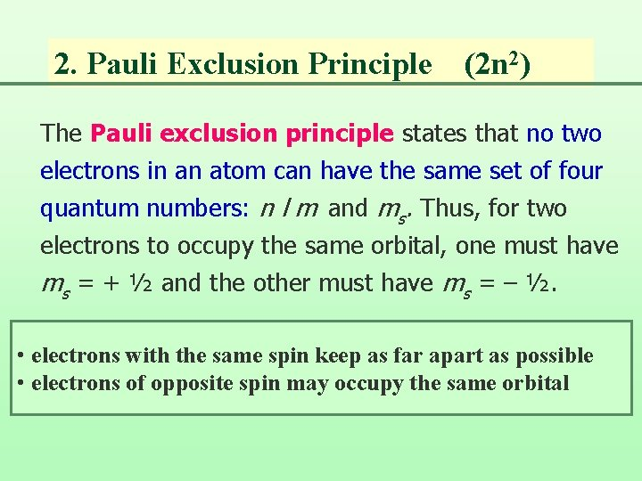 2. Pauli Exclusion Principle (2 n 2) The Pauli exclusion principle states that no