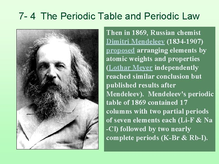 7 - 4 The Periodic Table and Periodic Law § Then in 1869, Russian