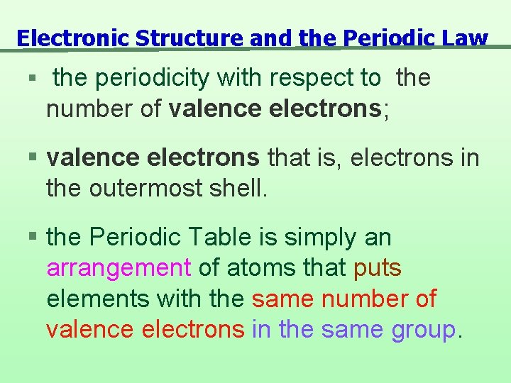 Electronic Structure and the Periodic Law § the periodicity with respect to the number