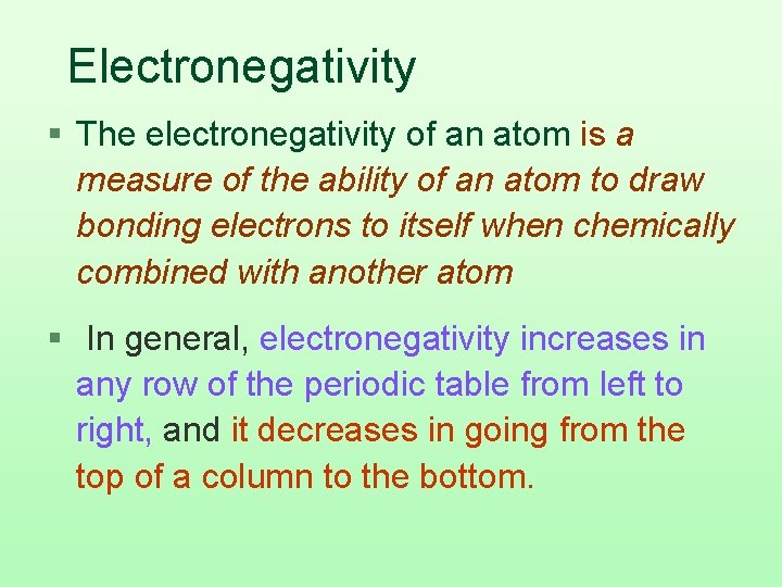 Electronegativity § The electronegativity of an atom is a measure of the ability of