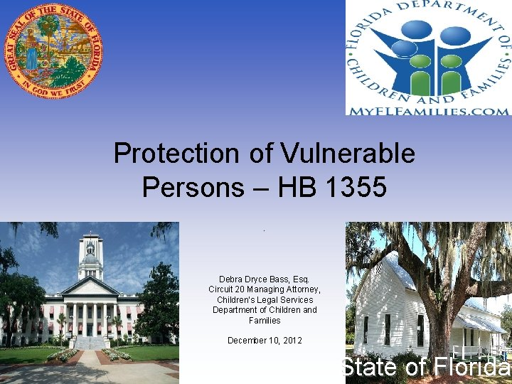 Protection of Vulnerable Persons – HB 1355. Debra Dryce Bass, Esq. Circuit 20 Managing