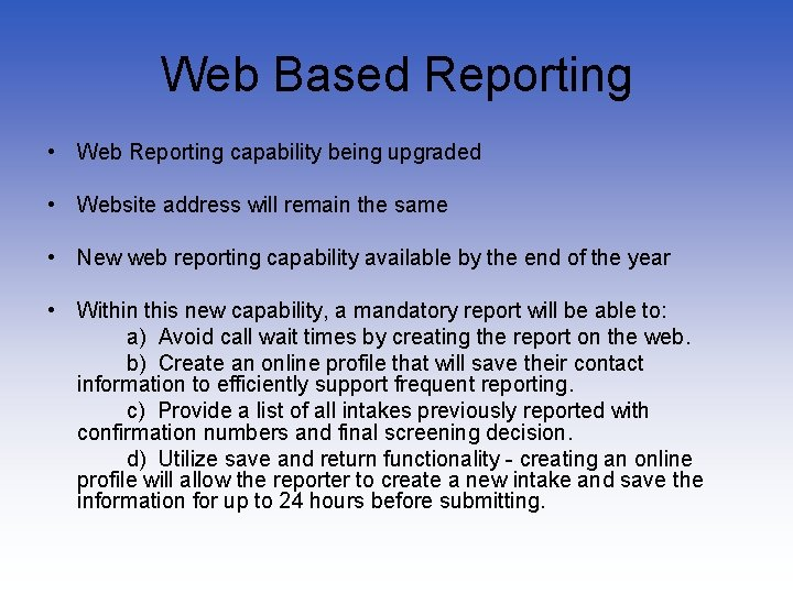 Web Based Reporting • Web Reporting capability being upgraded • Website address will remain