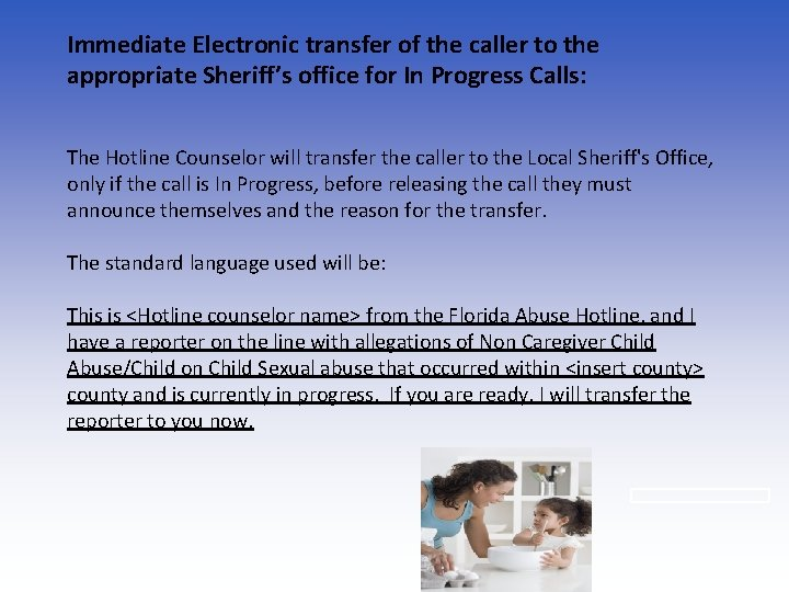 Immediate Electronic transfer of the caller to the appropriate Sheriff's office for In Progress
