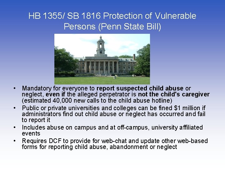 HB 1355/ SB 1816 Protection of Vulnerable Persons (Penn State Bill) • Mandatory for