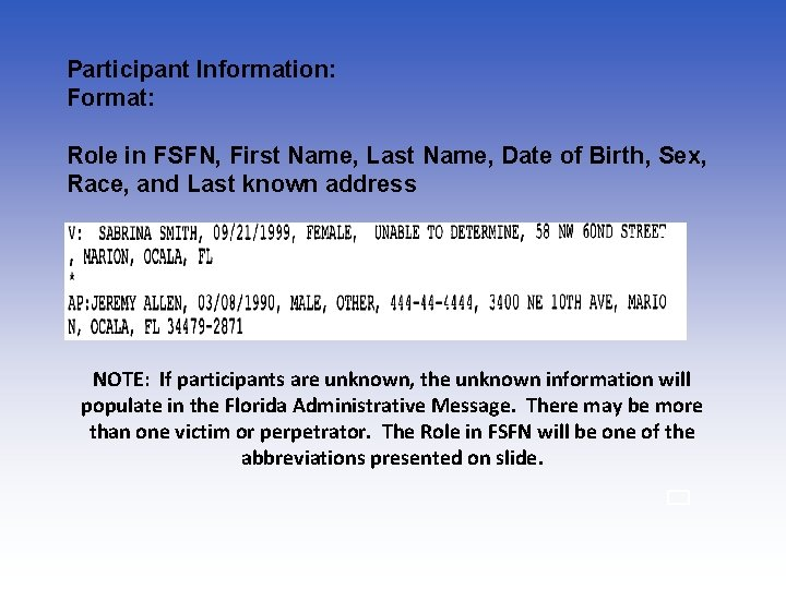 Participant Information: Format: Role in FSFN, First Name, Last Name, Date of Birth, Sex,