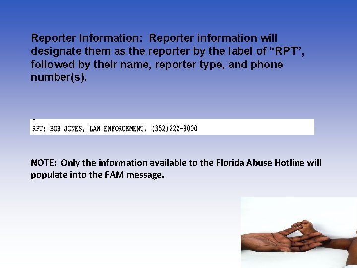 Reporter Information: Reporter information will designate them as the reporter by the label of