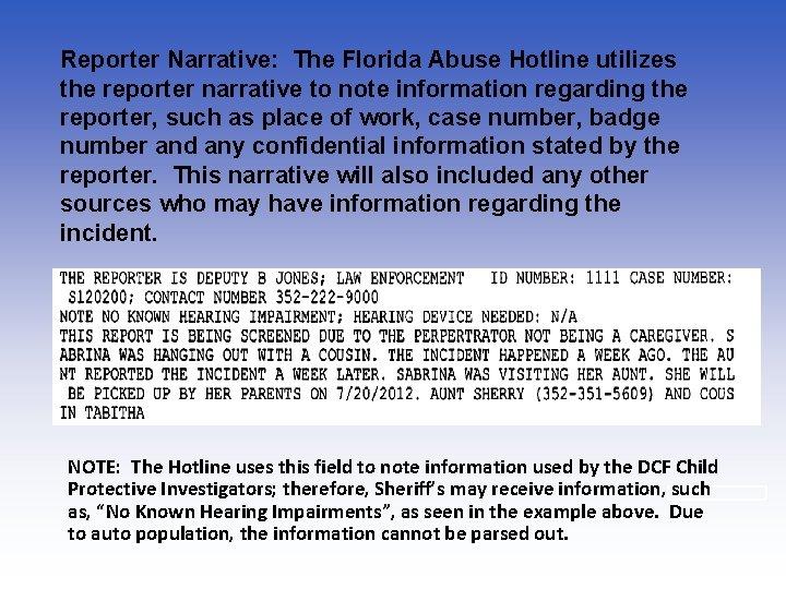 Reporter Narrative: The Florida Abuse Hotline utilizes the reporter narrative to note information regarding