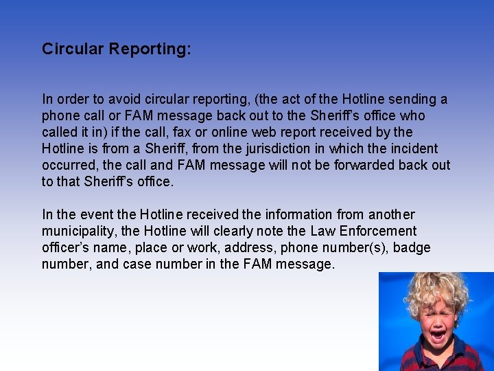 Circular Reporting: In order to avoid circular reporting, (the act of the Hotline sending