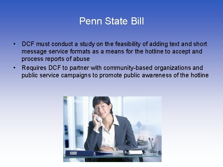 Penn State Bill • DCF must conduct a study on the feasibility of adding