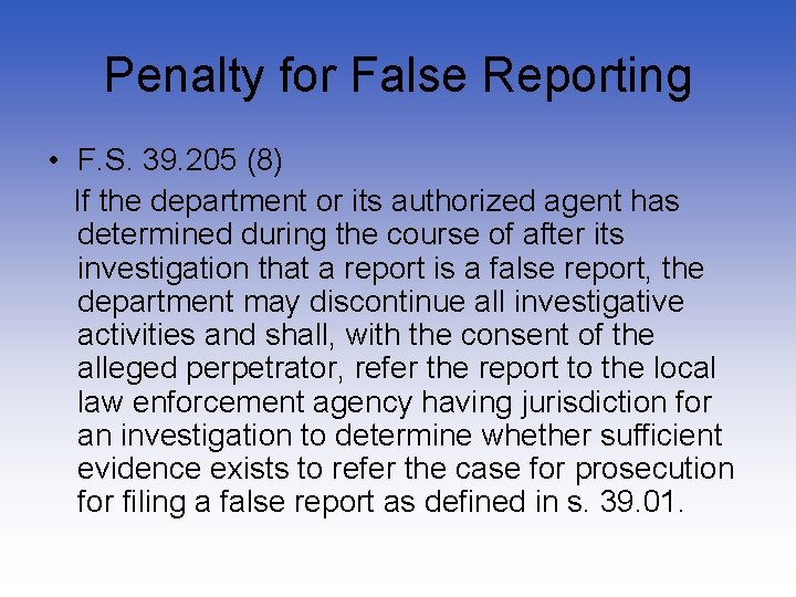 Penalty for False Reporting • F. S. 39. 205 (8) If the department or