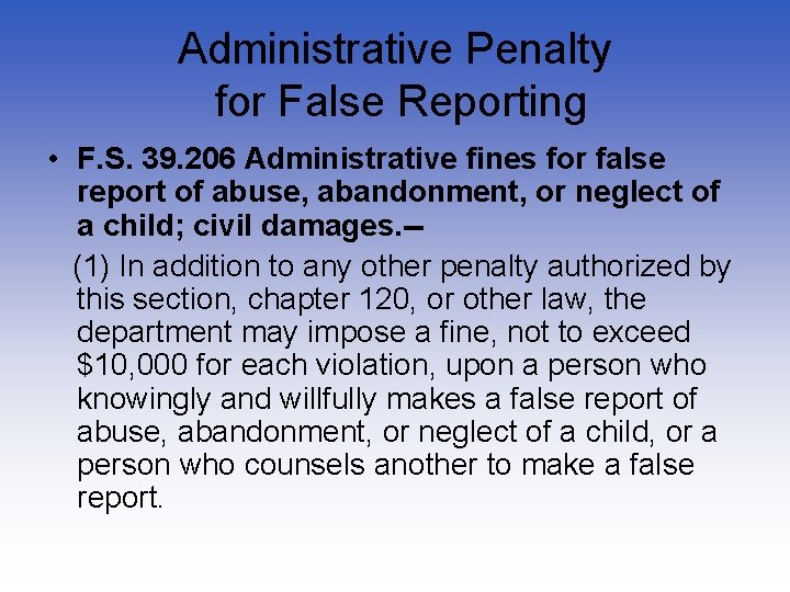 Administrative Penalty for False Reporting • F. S. 39. 206 Administrative fines for false