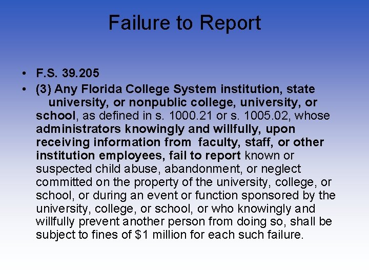 Failure to Report • F. S. 39. 205 • (3) Any Florida College System