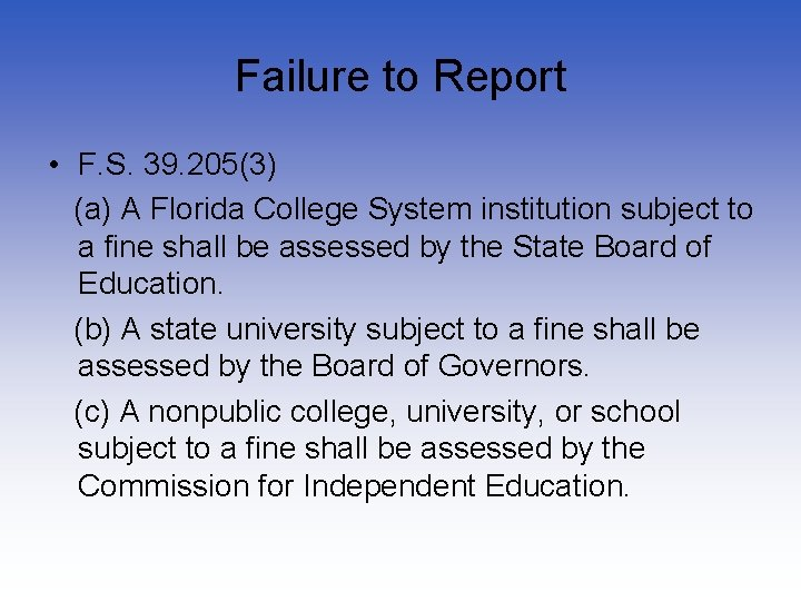 Failure to Report • F. S. 39. 205(3) (a) A Florida College System institution