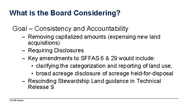 What is the Board Considering? Goal – Consistency and Accountability – Removing capitalized amounts