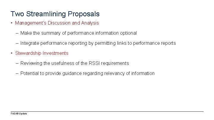 Two Streamlining Proposals • Management's Discussion and Analysis – Make the summary of performance