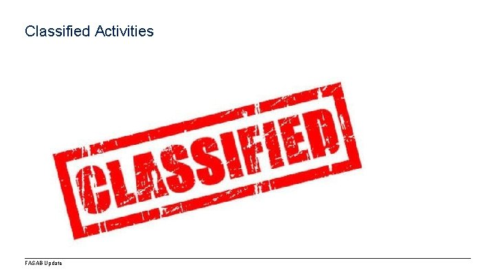 Classified Activities FASAB Update