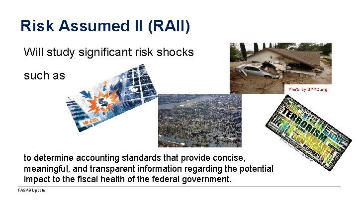 Risk Assumed II (RAII) Will study significant risk shocks such as Photo by SPRC.