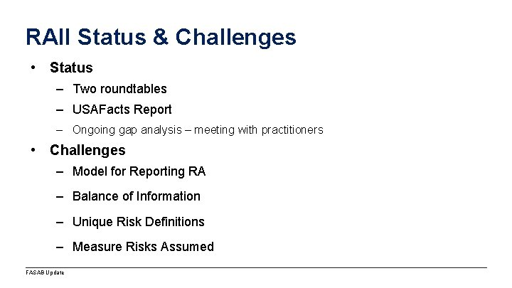 RAII Status & Challenges • Status – Two roundtables – USAFacts Report – Ongoing