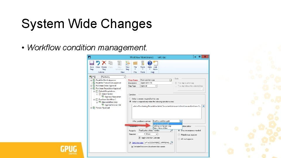 System Wide Changes • Workflow condition management.