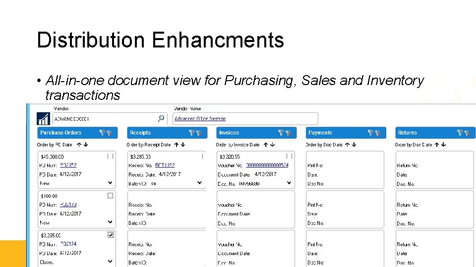 Distribution Enhancments • All-in-one document view for Purchasing, Sales and Inventory transactions