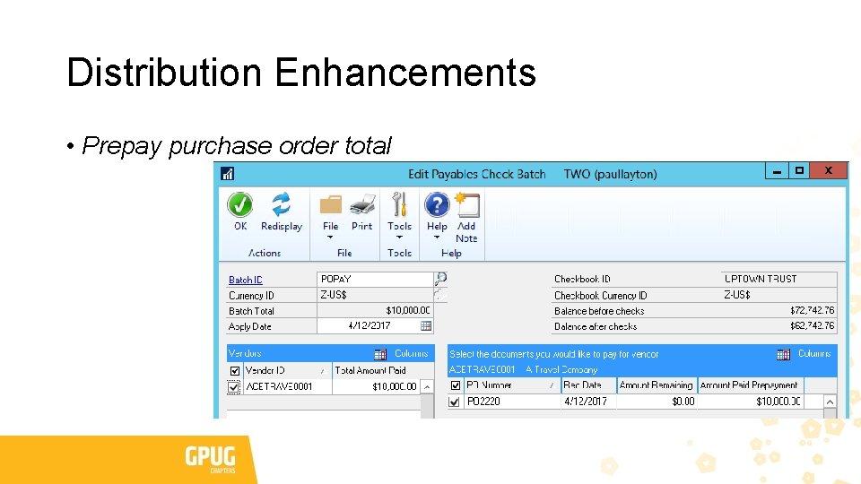 Distribution Enhancements • Prepay purchase order total