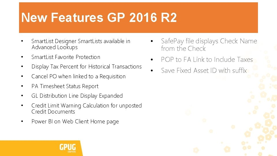 New Features GP 2016 R 2 • Smart. List Designer Smart. Lists available in