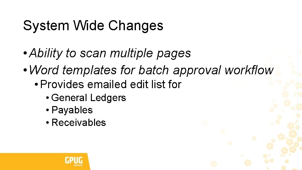 System Wide Changes • Ability to scan multiple pages • Word templates for batch