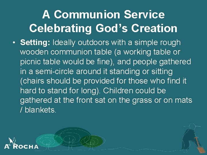 A Communion Service Celebrating God's Creation • Setting: Ideally outdoors with a simple rough
