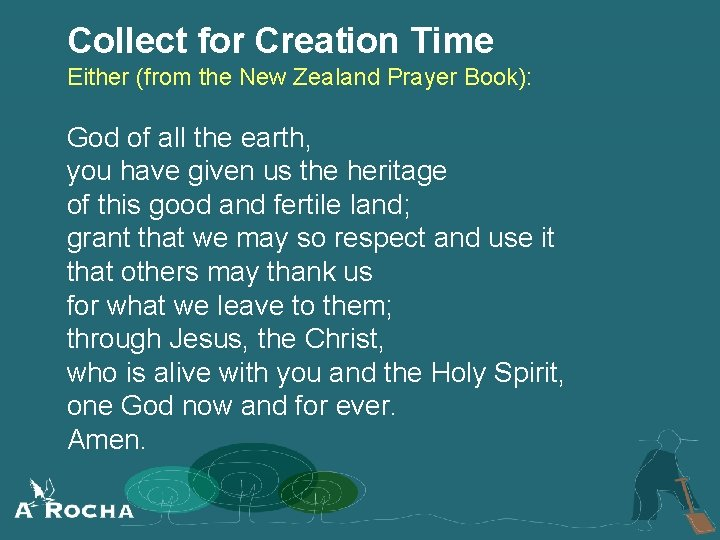 Collect for Creation Time Either (from the New Zealand Prayer Book): God of all