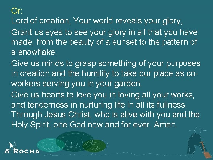 Or: Lord of creation, Your world reveals your glory, Grant us eyes to see