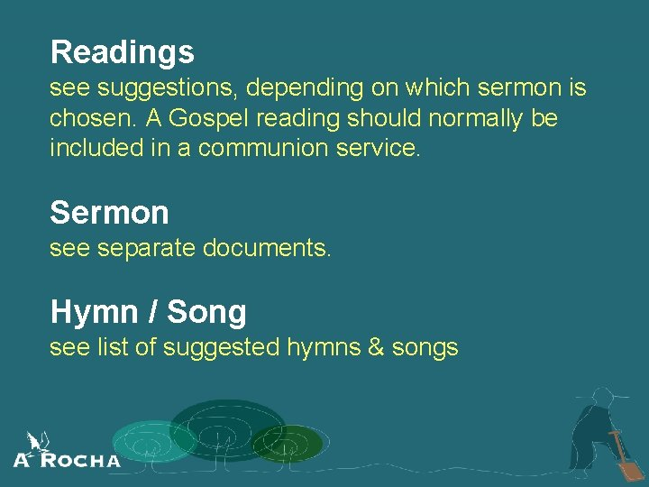 Readings see suggestions, depending on which sermon is chosen. A Gospel reading should normally