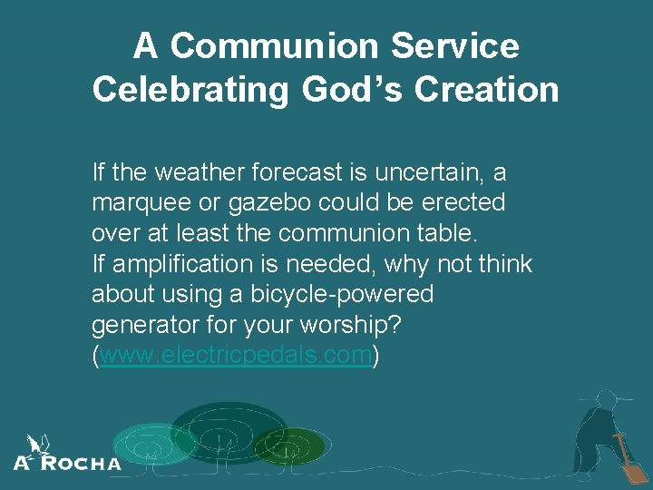 A Communion Service Celebrating God's Creation If the weather forecast is uncertain, a marquee