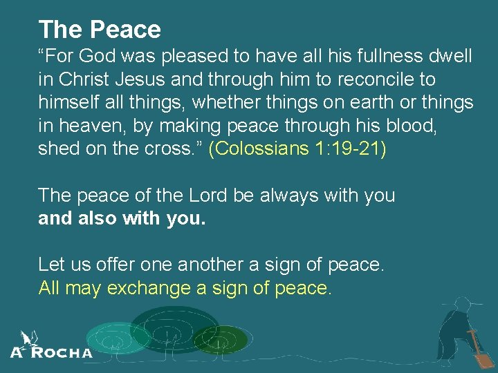"""The Peace """"For God was pleased to have all his fullness dwell in Christ"""
