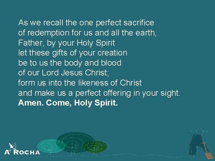As we recall the one perfect sacrifice of redemption for us and all the
