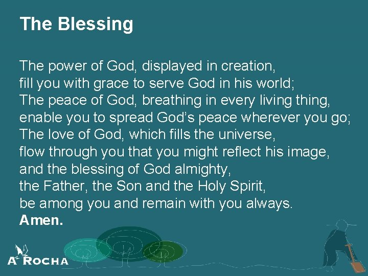 The Blessing The power of God, displayed in creation, fill you with grace to