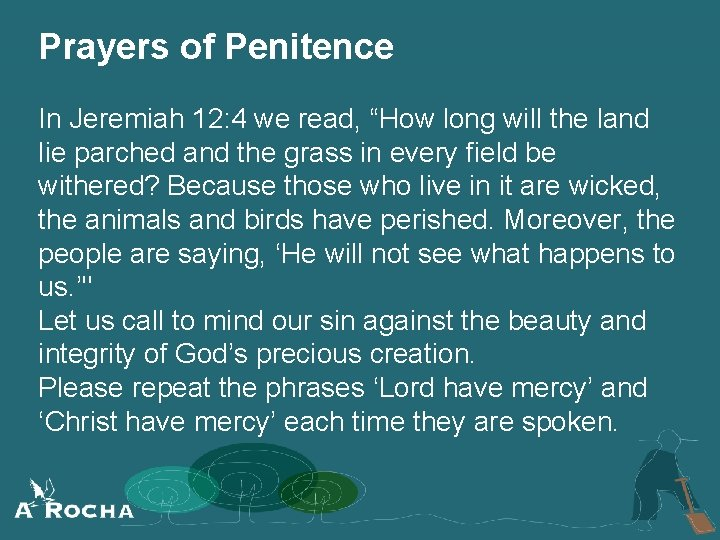 """Prayers of Penitence In Jeremiah 12: 4 we read, """"How long will the land"""